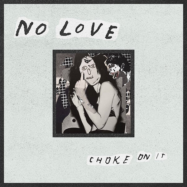 No Love - Choke On It LP