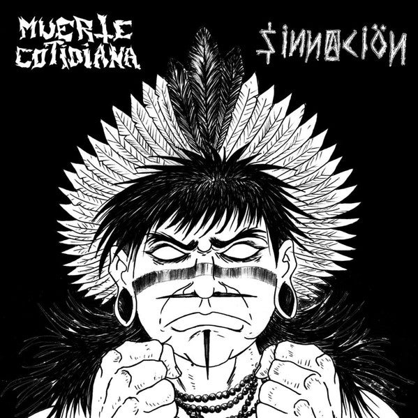 Sinnaciön/Muerte Cotidiana split 7