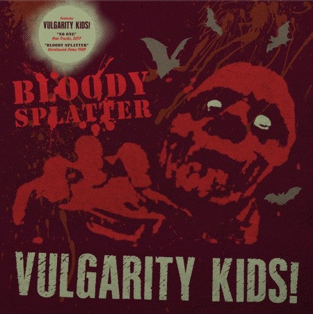 Vulgarity Kids - No One/Bloody Splatter LP