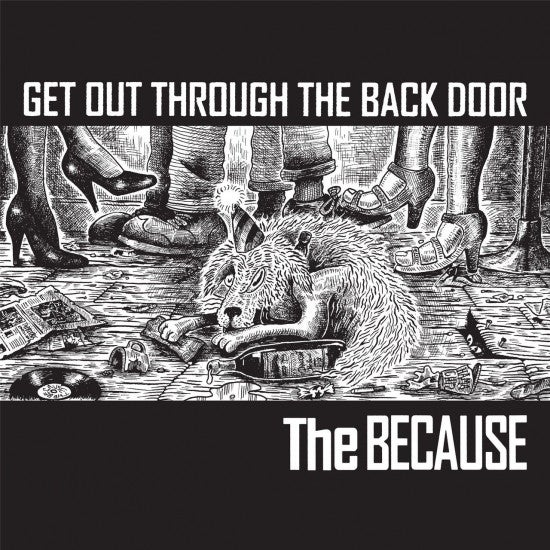 The Because - Get Out Through the Back Door LP