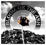 The Savages - Bloom On the Ash CD