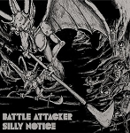Battle Attacker - Silly Notice LP