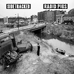 Sidetracked/Rabid Pigs split 7