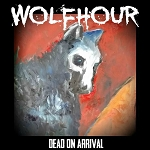 Wolfhour - Dead on Arrival LP