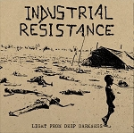 Industrial Resistance - Light From Deep Darkness LP