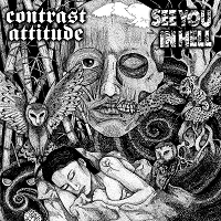 See You in Hell/Contrast Attitude split 7