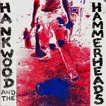 Hank Wood and the Hammerheads - self-titled EP (USED)