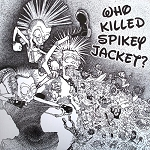 Who Killed Spikey Jacket? - self-titled LP (USED)