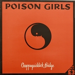 Poison Girls - Chappaquiddick Bridge LP (USED)