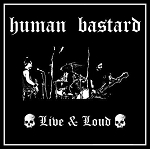 Human Bastard - Live and Loud LP