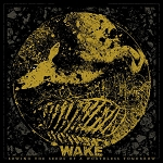 Wake – Sowing The Seeds Of A Worthless Tomorrow LP