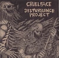 Cruel Face/Disturbance Project split 7