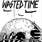 Wasted Time - ....And So It Goes LP