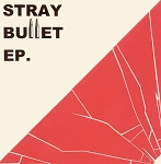 Stray Bullet - self-titled EP
