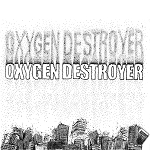 Oxygen Destroyer - Good Morning America EP