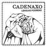 Cadenaxo - Lenguas Podridas LP