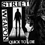 Street Weapon - Quick to Die EP