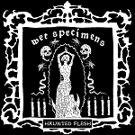 Wet Specimens - Haunted Flesh EP