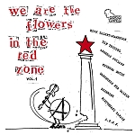 V/A - We Are the Flowers in the Red Zone LP