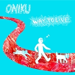Oniku - Way to Live CD