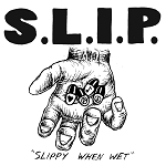 S.L.I.P. - Slippy When Wet