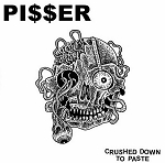 Pi$$er - Crushed Down to Paste LP