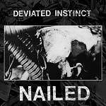 Deviated Instinct - Nailed LP