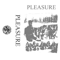 Pleasure 2018 demo tape