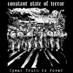 Constant State of Terror - Speak Truth to Power LP
