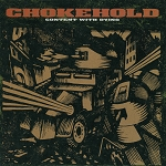 Chokehold - Content With Dying LP