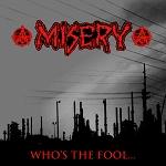 Misery - Who's the Fool LP